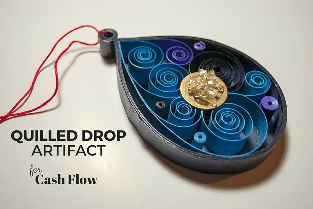Quilled Drop | Artifact for Cash Flow